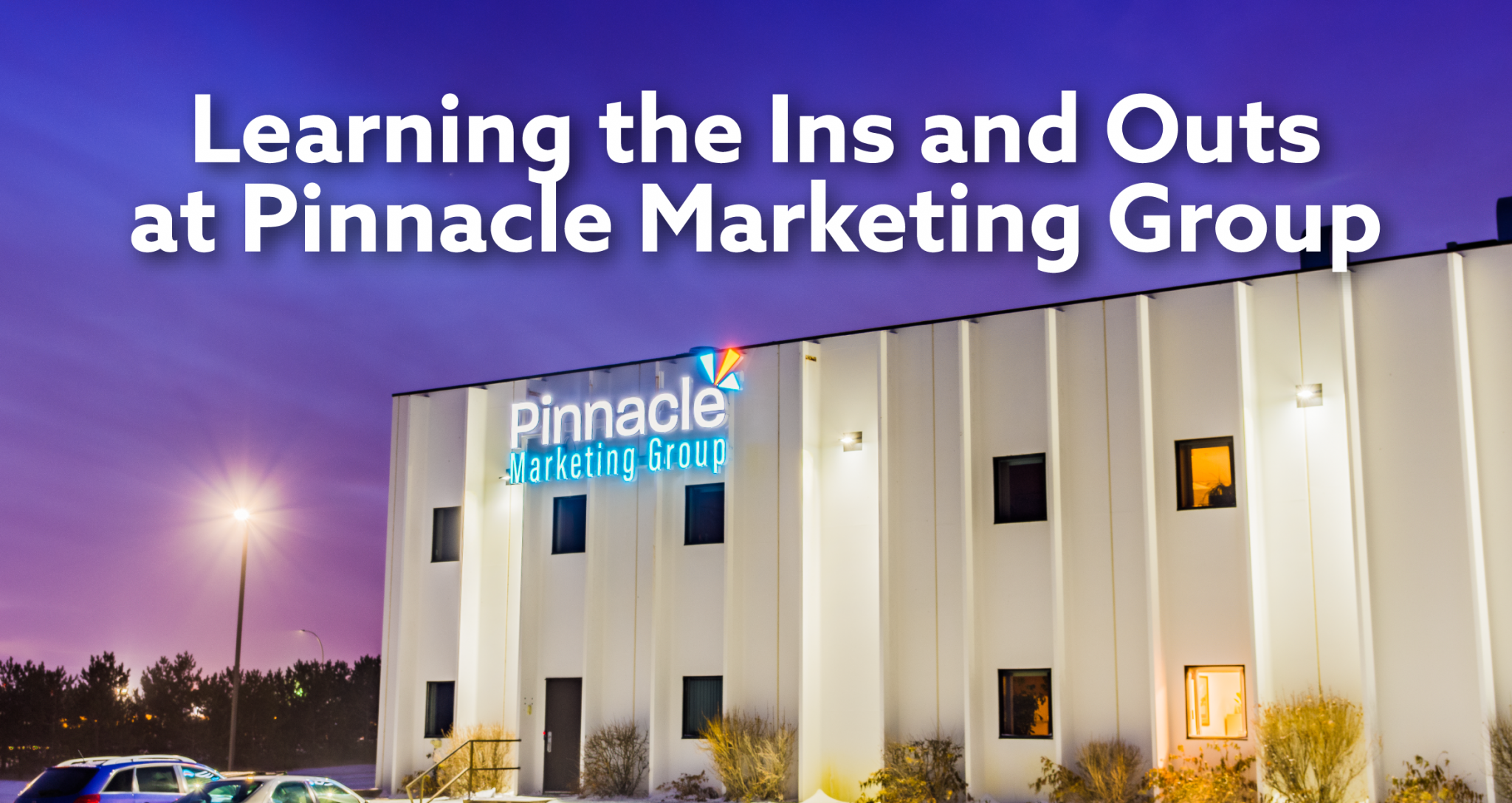 Learning the ins and outs at Pinnacle Marketing Group