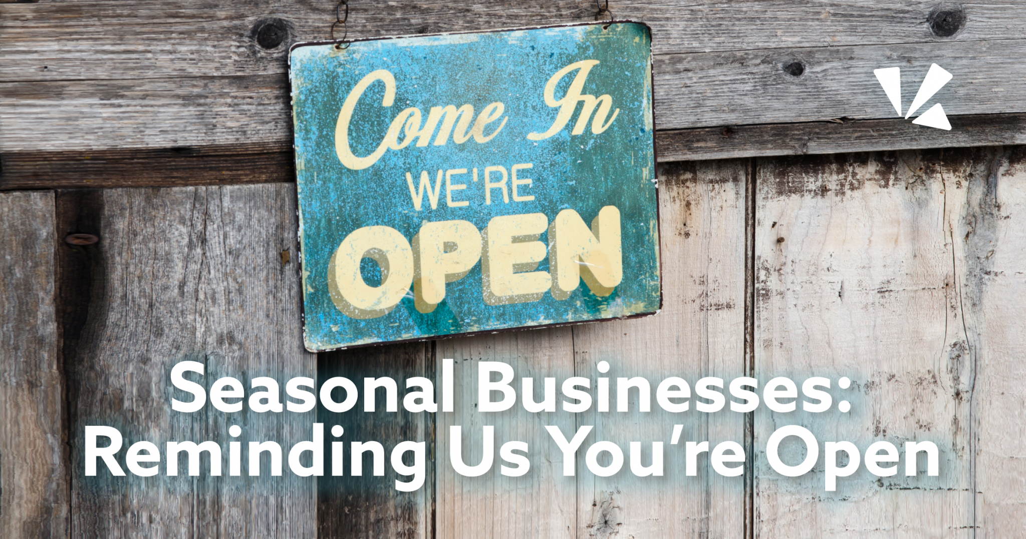 seasonal businesses: reminding us you're open blog header