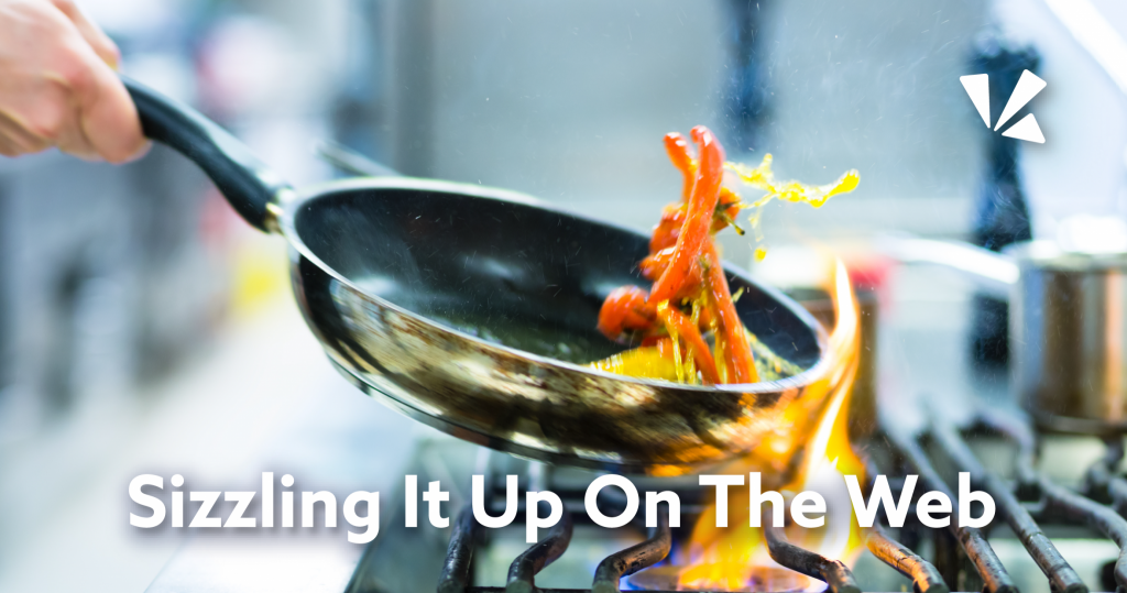 """""""Sizzling it up on the web"""" with image of a person flipping food in a frying pan"""