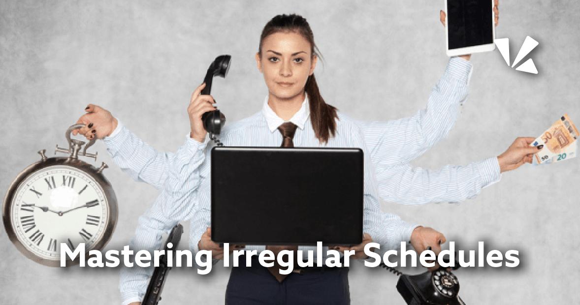 Mastering irregular schedules blog header