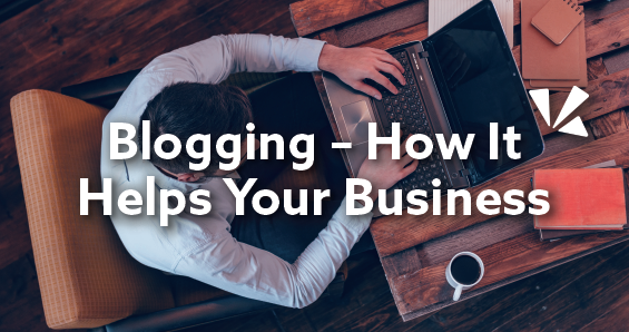 Blogging - how it helps your business blog header