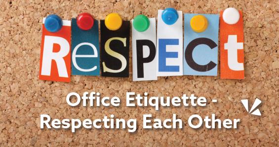 Office etiquette - Respecting each other blog header