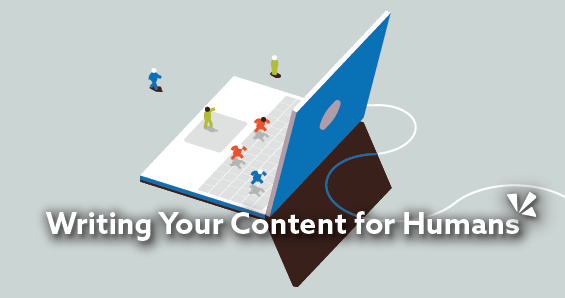 Writing your content for humans blog description