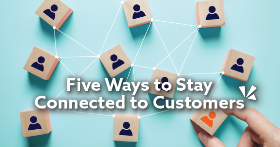 Five ways to stay connected to customers blog description