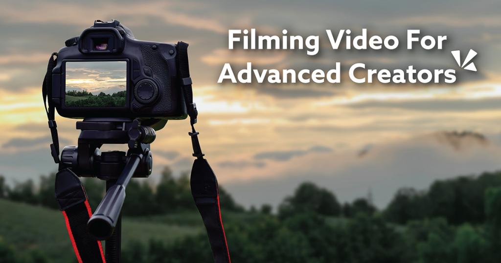 Filming video for advanced creators blog description