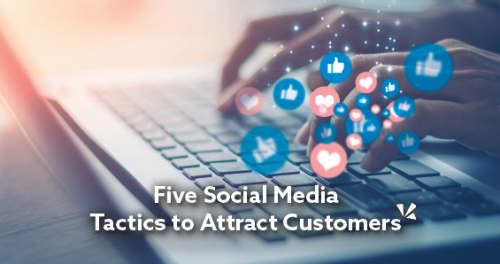 Five social media tactics to attract customers blog description with image of a person on a laptop
