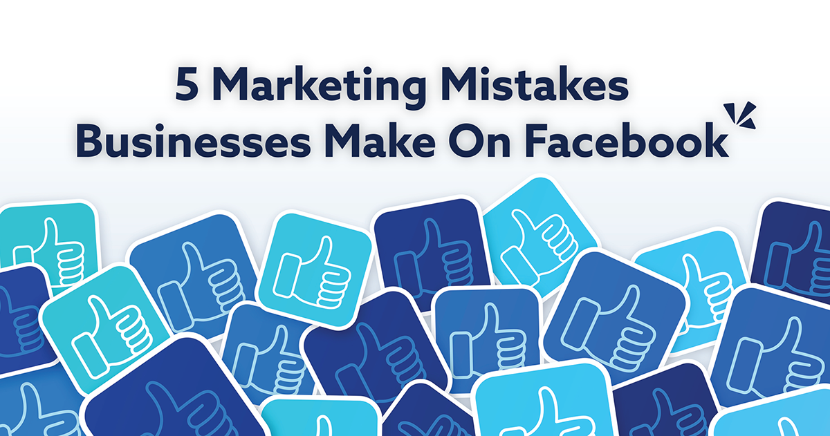 "5 marketing mistakes businesses make on Facebook blog description with illustration of ""like"" buttons"