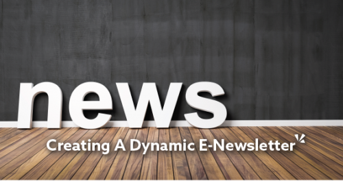 Creating a dynamic e-newsletter blog post