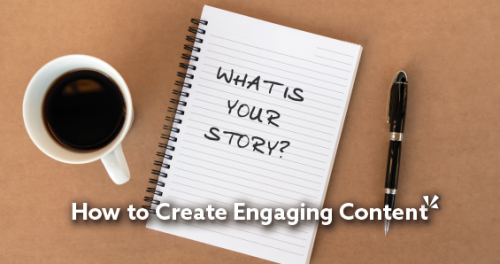 """""""How to Create Engaging Content"""""""