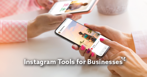 """""""Instagram Tools for Businesses"""""""