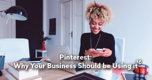 """""""Pinterest: Why Your Business Should be Using it"""""""