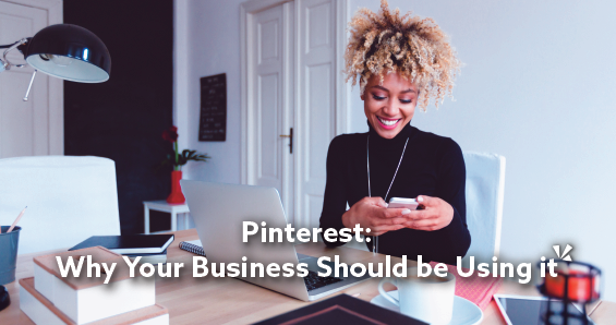 """Pinterest: Why Your Business Should be Using it"""